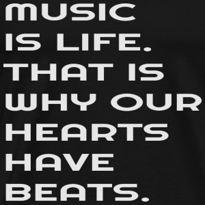 Music is Life T-Shirts - Männer Premium T-Shirt