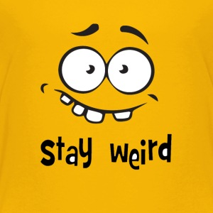 Stay Weird Shirts - Kids' Premium T-Shirt