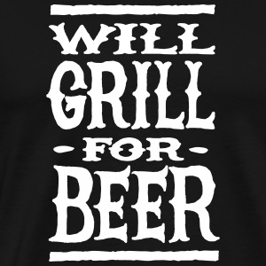 Will grill for beer T-shirts - Herre premium T-shirt
