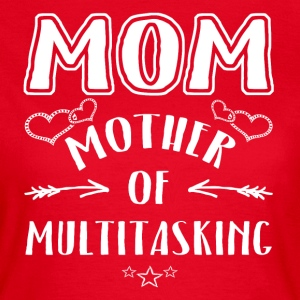 Mother of Multitasking T-Shirts - Frauen T-Shirt