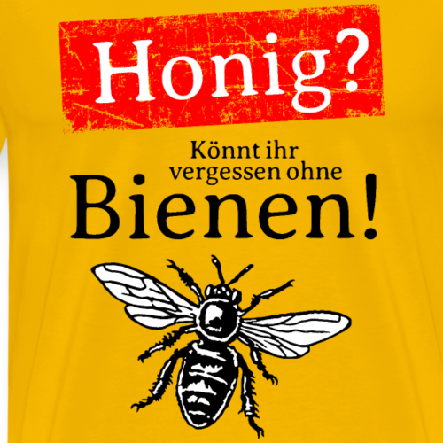 Honig? Könnt Ihr vergessen ohne Bienen!