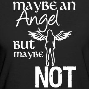 Maybe an Angel - but maybe not - Frauen Bio-T-Shirt