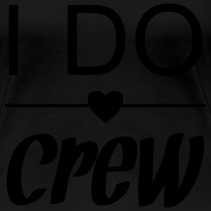 I DO Crew! JGA T-Shirts - Women's Premium T-Shirt