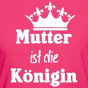Mutter Königin - Frauen Bio-T-Shirt