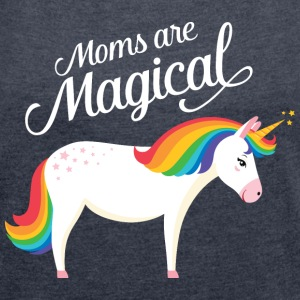 Moms Are Magical | Unicorn T-shirts - Vrouwen T-shirt met opgerolde mouwen