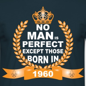No Man is Perfect Except Those Born in 1960 T-Shirts - Men's T-Shirt