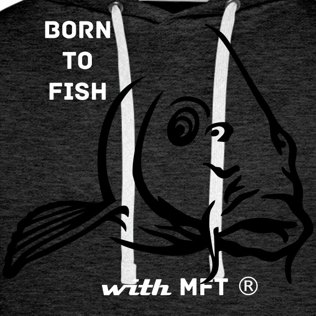 Born to fish-Sweat Capuche