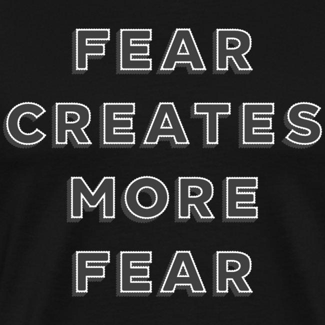 Fear Creates More Fear