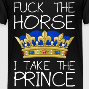 Fuck the horse - I take the prince Shirts - Teenager Premium T-shirt