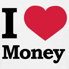 Weiß I love Money © T-Shirts