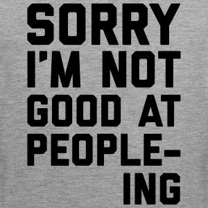 Not Good At People-ing Funny Quote Abbigliamento sportivo - Canotta premium da uomo
