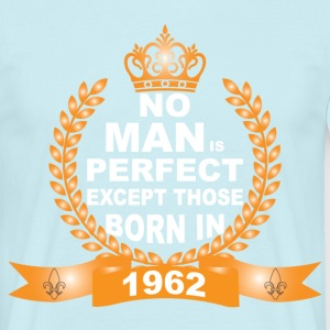 No Man is Perfect Except Those Born in 1962 T-Shirts - Men's T-Shirt