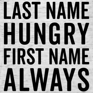 Last Name Hungry Funny Quote  Tops - Women's Tank Top by Bella