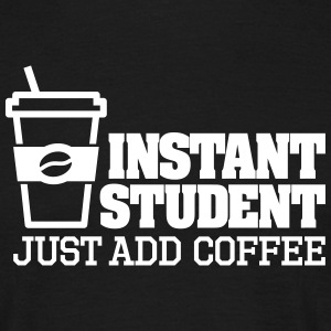 Instant student just add coffee Magliette - Maglietta da uomo
