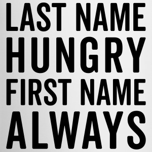 Last Name Hungry Funny Quote  Mugs & Drinkware - Mug