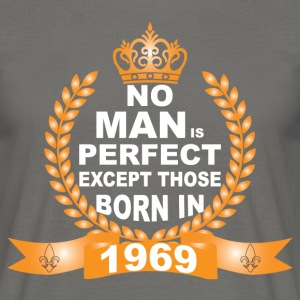 No Man is Perfect Except Those Born in 1969 T-Shirts - Men's T-Shirt