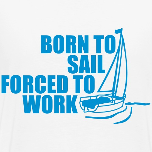 born_to_sail_forced_to_work__f1