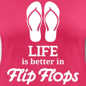 life is better in flip flops Sommer Urlaub Ferien  T-Shirts - Frauen T-Shirt atmungsaktiv