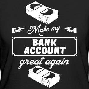 Make my bank account great again - Frauen Bio-T-Shirt