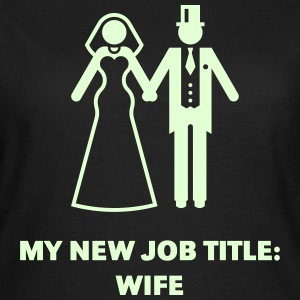 My New Job Title: Wife (Bride / Wedding) T-Shirts - Women's T-Shirt