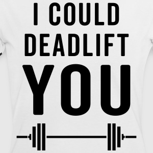 Deadlift You Gym Quote T-Shirts - Frauen Kontrast-T-Shirt