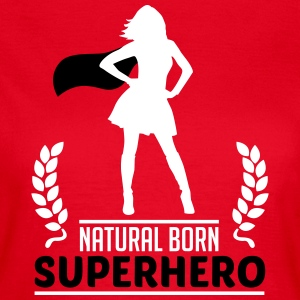 Natural Born Superhero T-Shirts - Frauen T-Shirt