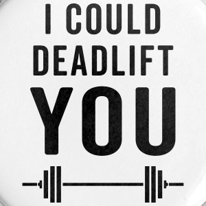 Deadlift You Gym Quote Bottoni & Spille - Spilla media 32 mm