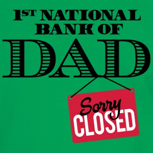 1st national bank of dad - Sorry closed T-Shirts - Männer Kontrast-T-Shirt