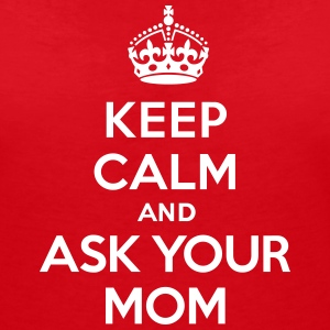 Keep calm and ask your mom T-shirts - T-shirt med v-ringning dam