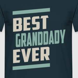 Best Granddady Ever - Men's T-Shirt