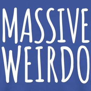 Massive Weirdo Funny Quote Sweatshirts - Herre sweater