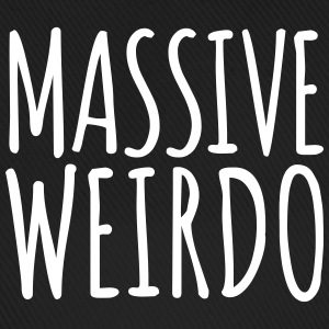 Massive Weirdo Funny Quote Caps & Hats - Baseball Cap