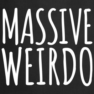 Massive Weirdo Funny Quote  Aprons - Cooking Apron