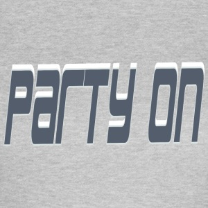 Party on T-Shirts - Frauen T-Shirt