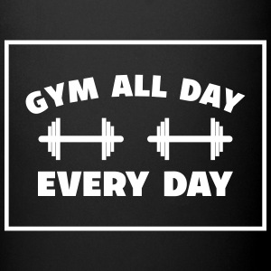 gym all day every day Fitness Hanteln - Tasse einfarbig