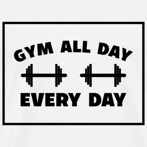 gym all day every day Fitness Hanteln - Männer Premium T-Shirt