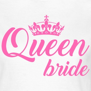 Queen Bride T-Shirts - Frauen T-Shirt