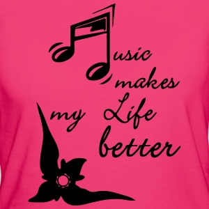 Music makes my Life better - Frauen Bio-T-Shirt