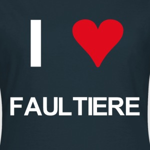 I love Faultiere - Frauen T-Shirt