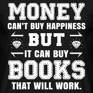 Money Cant Buy Happiness T-Shirts - Men's T-Shirt
