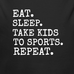 Eat Sleep Take Kids to Sports Repeat Bodys Bébés - Body bébé bio manches longues