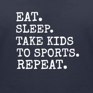 Eat Sleep Take Kids to Sports Repeat T-shirts - T-shirt med v-ringning dam