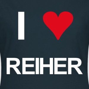 I love Reiher - Frauen T-Shirt