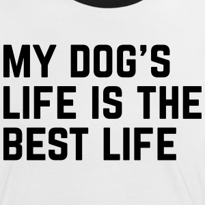 Dog's Life Funny Quote T-shirts - Vrouwen contrastshirt