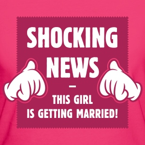 Shocking News: This Girl Is Getting Married! (2C) T-Shirts - Women's Organic T-shirt