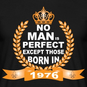 No Man is Perfect Except Those Born in 1976 T-Shirts - Men's T-Shirt