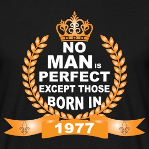 No Man is Perfect Except Those Born in 1977 T-Shirts - Men's T-Shirt