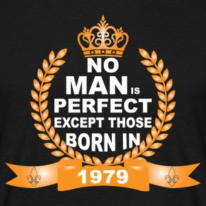 No Man is Perfect Except Those Born in 1979 T-Shirts - Men's T-Shirt