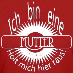 Holt Mutter raus! - Frauen Bio-T-Shirt