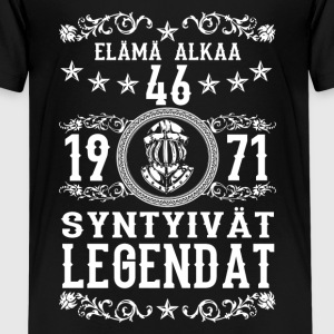 1971 - 46 vuotta - Legendat - 2017 - FI T-Shirts - Teenager Premium T-Shirt